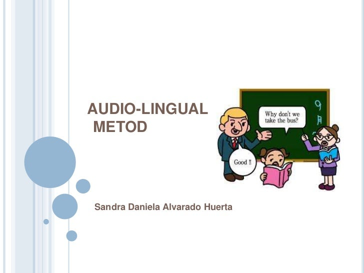audiolingual method The essay is about the communicative approach and the audio-lingual method which are both ways of teaching a foreign language the communicative language.