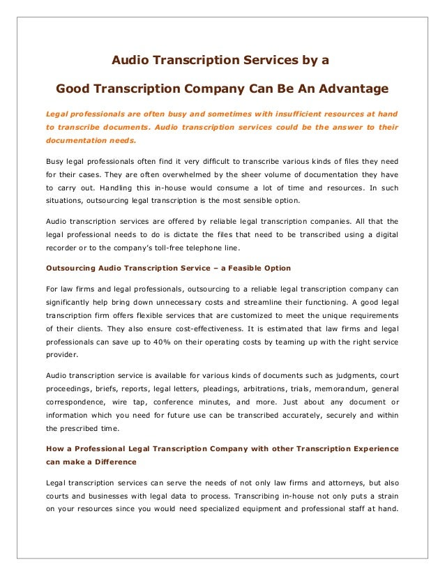 Audio Transcription Services by a Good Transcription Company Can Be An Advantage Legal professionals are often busy and so...
