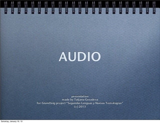 AUDIO                                                    presentation                                             made by ...