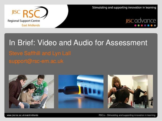 In Brief: Video and Audio for Assessment  Steve Saffhill and Lyn Lall  support@rsc-em.ac.ukGo to View > Header & Footer to...