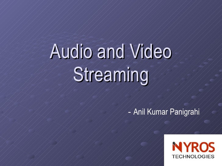 Audio and Video Streaming