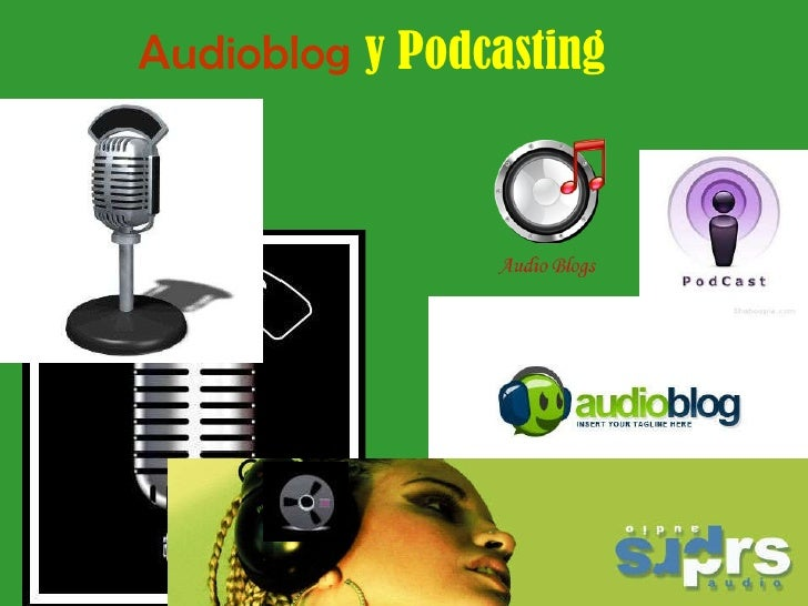 Audioblog   y Podcasting