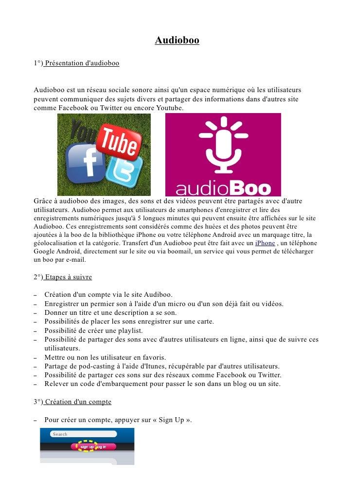 Audioboo1°) Présentation daudiobooAudioboo est un réseau sociale sonore ainsi quun espace numérique où les utilisateurspeu...