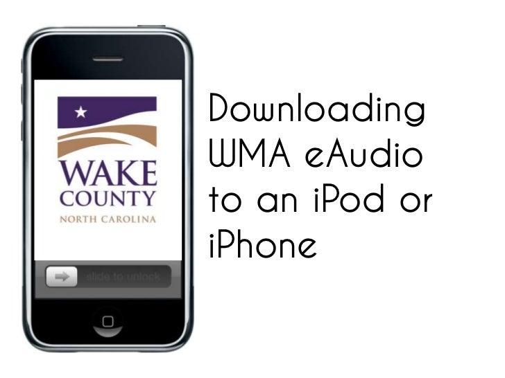 DownloadingWMA eAudioto an iPod oriPhone