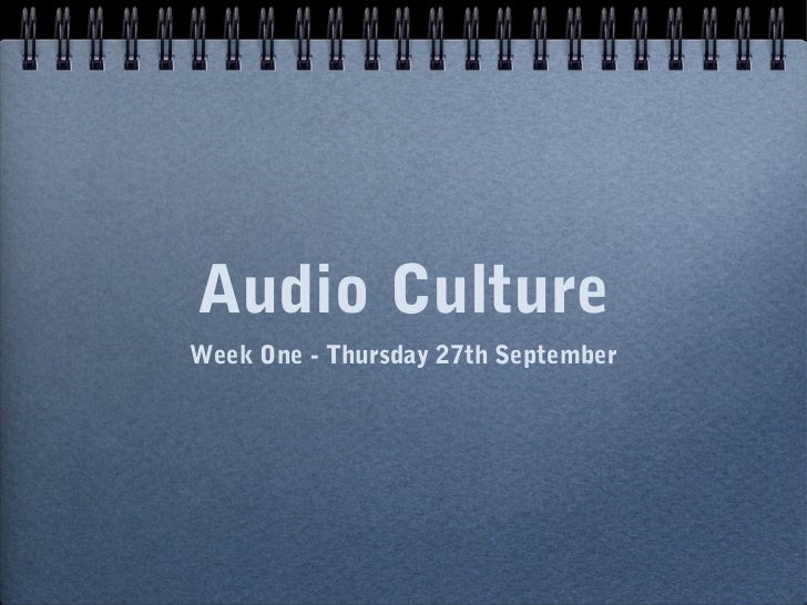 Audio CultureWeek One - Thursday 27th September