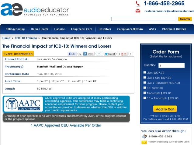 For more information:- http://www.audioeducator.com/icd-10/icd-10-financial-imapct- 10082013.html