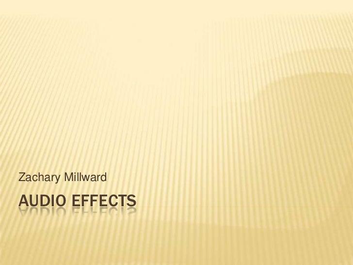 Zachary MillwardAUDIO EFFECTS