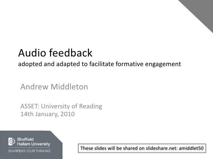 Audio feedbackadopted and adapted to facilitate formative engagement<br />Andrew Middleton<br />ASSET: University of Readi...