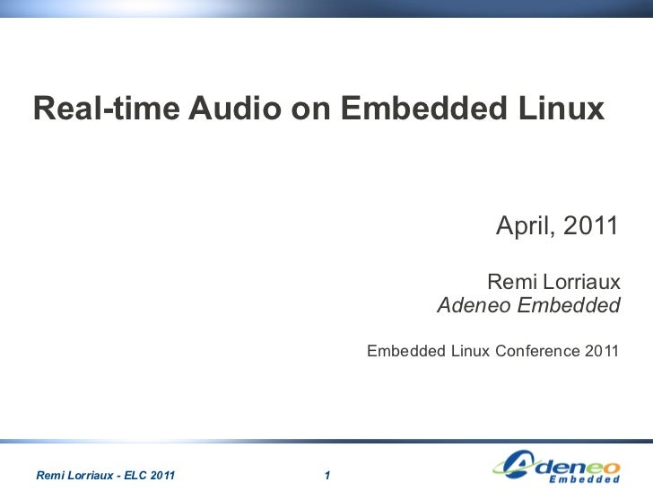 Real-time Audio on Embedded Linux                                              April, 2011                                ...