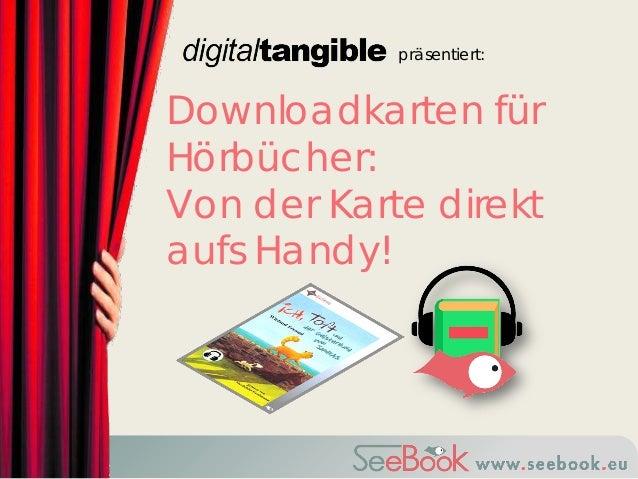 präsentiert: Downloadkarten für Hörbücher: Von der Karte direkt aufs Handy!