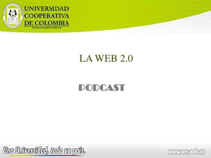 LA WEB 2.0<br />PODCAST<br />