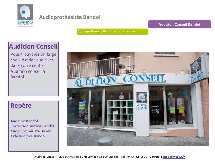 Audioprothésiste Bandol <br />Audition Conseil Bandol<br />Audioprothésiste Bandol – notre centre<br />Audition Conseil<br...