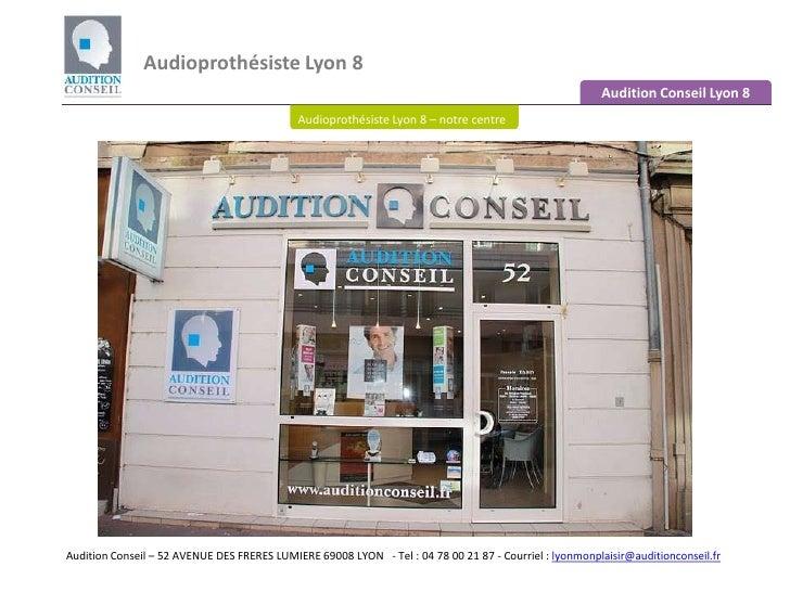 Audioprothésiste Lyon 8 <br />Audition Conseil Lyon 8<br />Audioprothésiste Lyon 8 – notre centre<br />Audition Conseil – ...