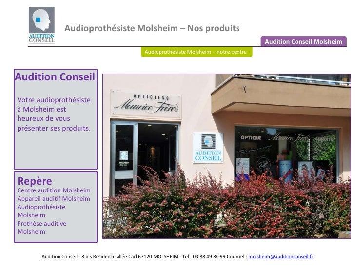Audioprothésiste Molsheim – Nos produits <br />Audition Conseil Molsheim<br />Audioprothésiste Molsheim – notre centre<br ...