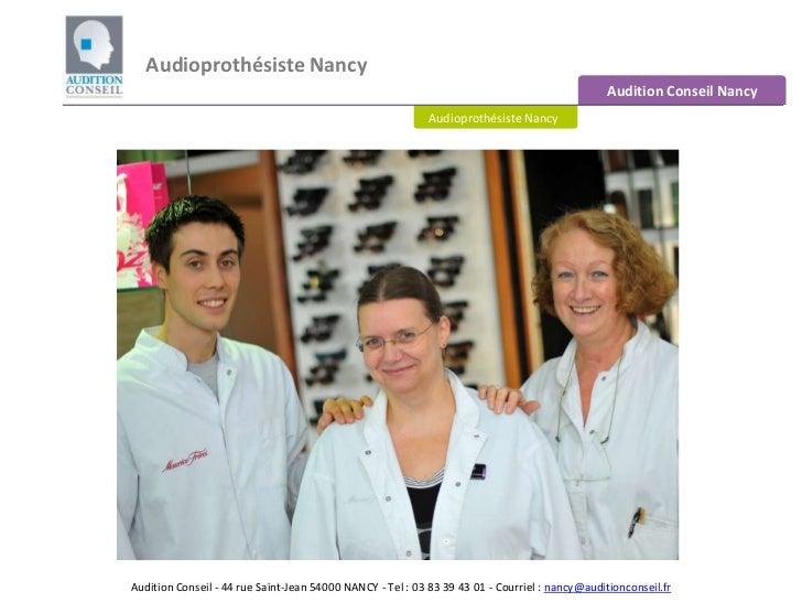 Audioprothésiste Nancy <br />Audition Conseil Nancy<br />Audioprothésiste Nancy<br />Audition Conseil - 44 rue Saint-Jean ...