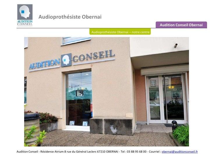 Audioprothésiste Obernai <br />Audition Conseil Obernai<br />Audioprothésiste Obernai – notre centre<br />Audition Conseil...