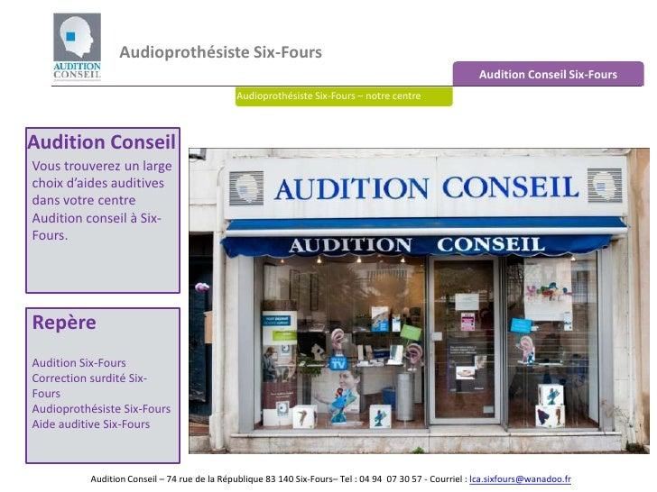 Audioprothésiste Six-Fours <br />Audition Conseil Six-Fours<br />Audioprothésiste Six-Fours – notre centre<br />Audition C...