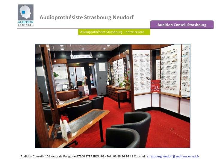 Audioprothésiste Strasbourg Neudorf<br />Audition Conseil Strasbourg<br />Audioprothésiste Strasbourg – notre centre<br />...