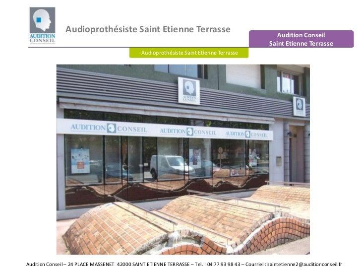Audioprothésiste Saint Etienne Terrasse<br />Audition Conseil Saint Etienne Terrasse<br />Audioprothésiste Saint Etienne T...