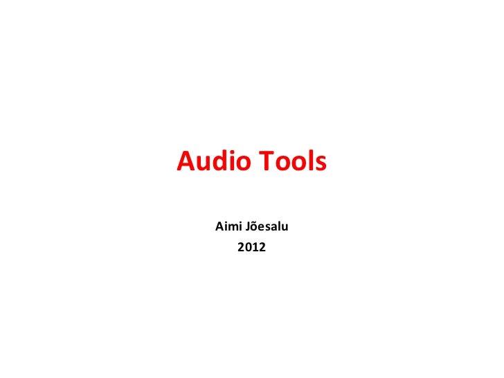 Audio Tools  Aimi Jõesalu     2012