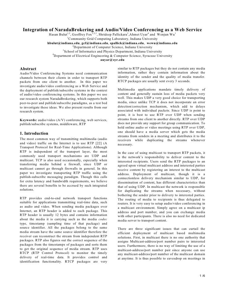 Integration of NaradaBrokering and Audio/Video Conferencing as a Web Service                    Hasan Bulut1,2, Geoffrey F...