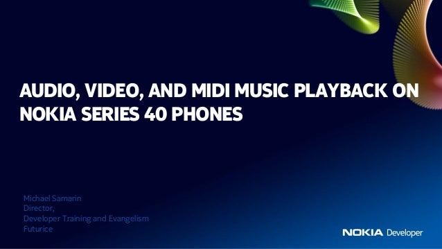 Audio, video, and MIDI music playback on Series 40 phones