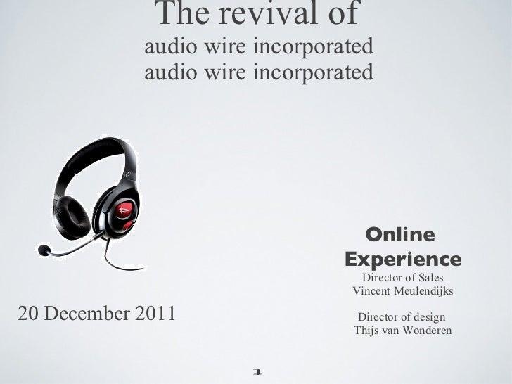 Audio wire presentation
