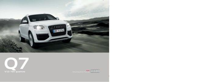 Audi Q7 V12 TDI quattroAUDI AG               Die in diesem Katalog abgebildeten Fahrzeuge sind teilweise mit Sonderausstat...