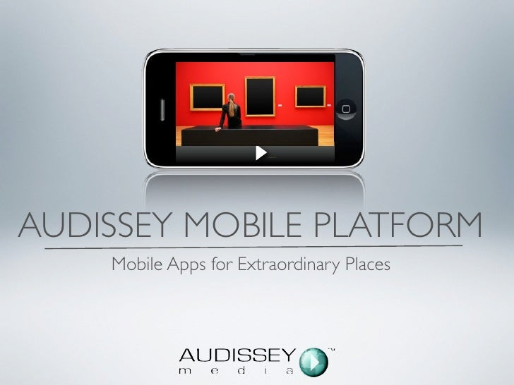 AUDISSEY MOBILE PLATFORM     Mobile Apps for Extraordinary Places