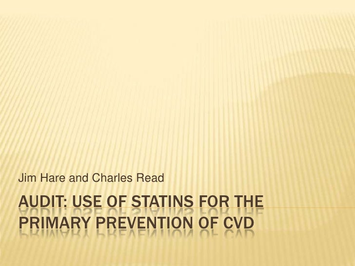 Audit: use of statins for the primary prevention of CVD<br />Jim Hare and Charles Read<br />