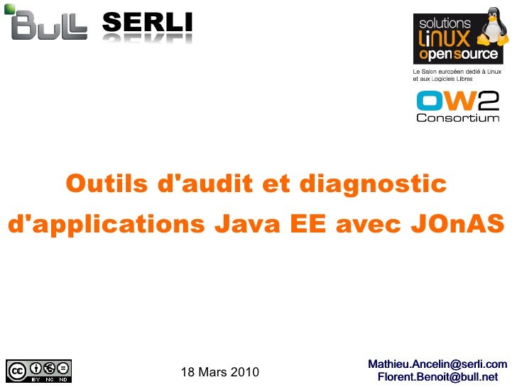 Outils d'audit et diagnostic d'applications Java EE avec JOnAS                               Mathieu.Ancelin@serli.com    ...