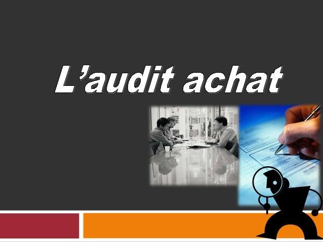 PLAN Introduction I- Pourquoi l'audit des achats II- Le cycle achat III- L'audit du cycle achat IV- Etude de cas Conclusio...