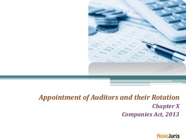 1  Appointment of Auditors and their Rotation  AUDIT AND AUDITORS Chapter X Companies Act, 2013