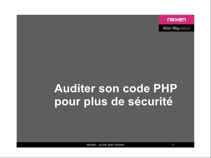 Auditer son code PHP pour plus de sécurité        NEXEN - ALTER WAY GROUP   1