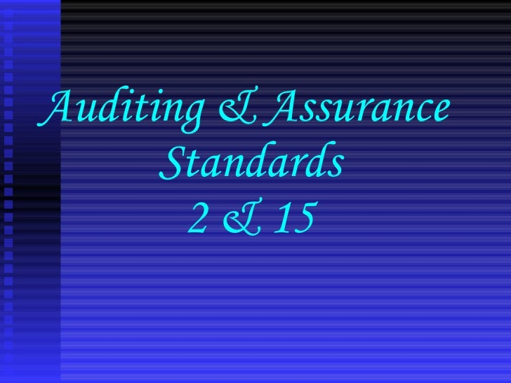 Auditing & Assurance  Standards 2 & 15