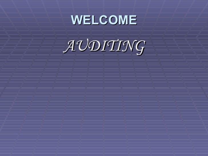 WELCOME <ul><li>AUDITING </li></ul>