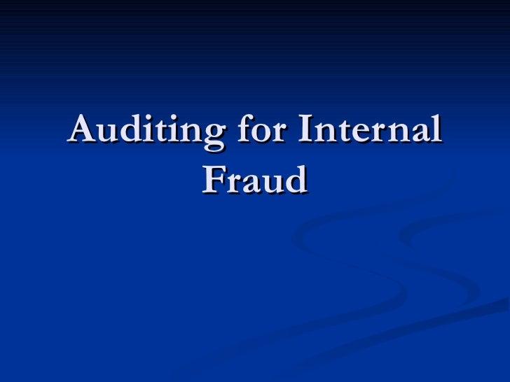 Auditing for Internal Fraud