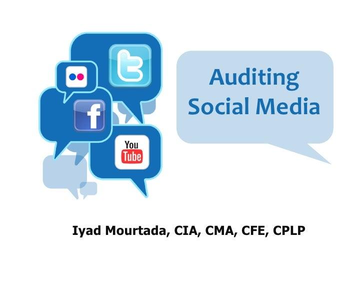 Auditing                  Social Media Iyad Mourtada, CIA, CMA, CFE, CPLP