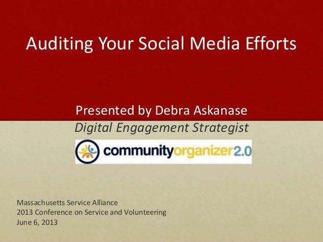 Presented by Debra AskanaseDigital Engagement StrategistMassachusetts Service Alliance2013 Conference on Service and Volun...