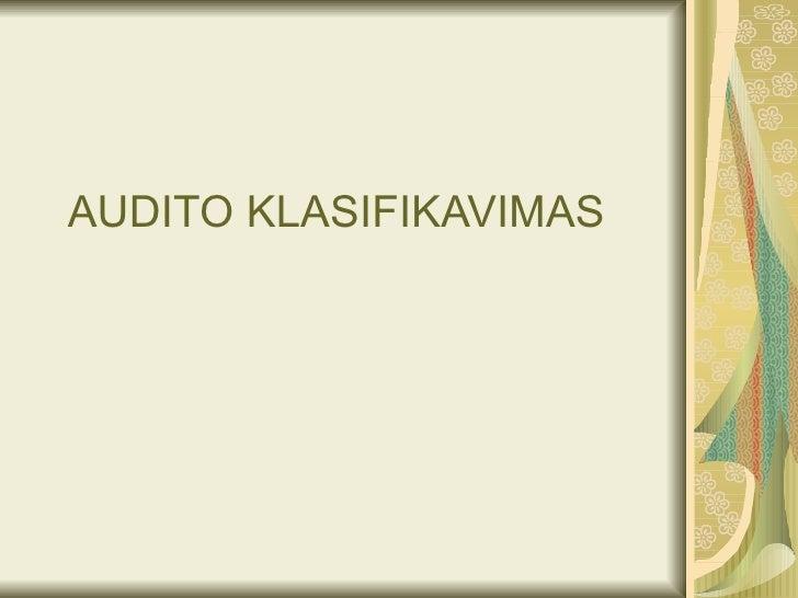 AUDITO KLASIFIKAVIMAS
