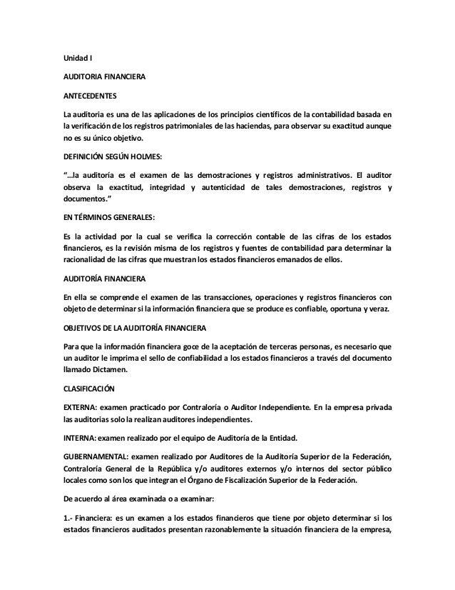 Unidad I AUDITORIA FINANCIERA ANTECEDENTES La auditoria es una de las aplicaciones de los principios científicos de la con...