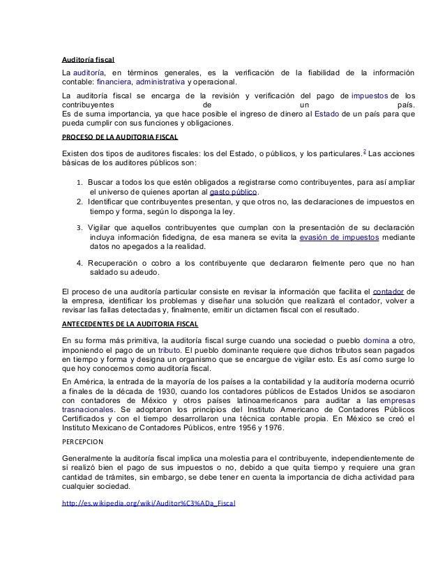 Auditoría fiscal  La auditoría, en términos generales, es la verificación de la fiabilidad de la información contable: fin...