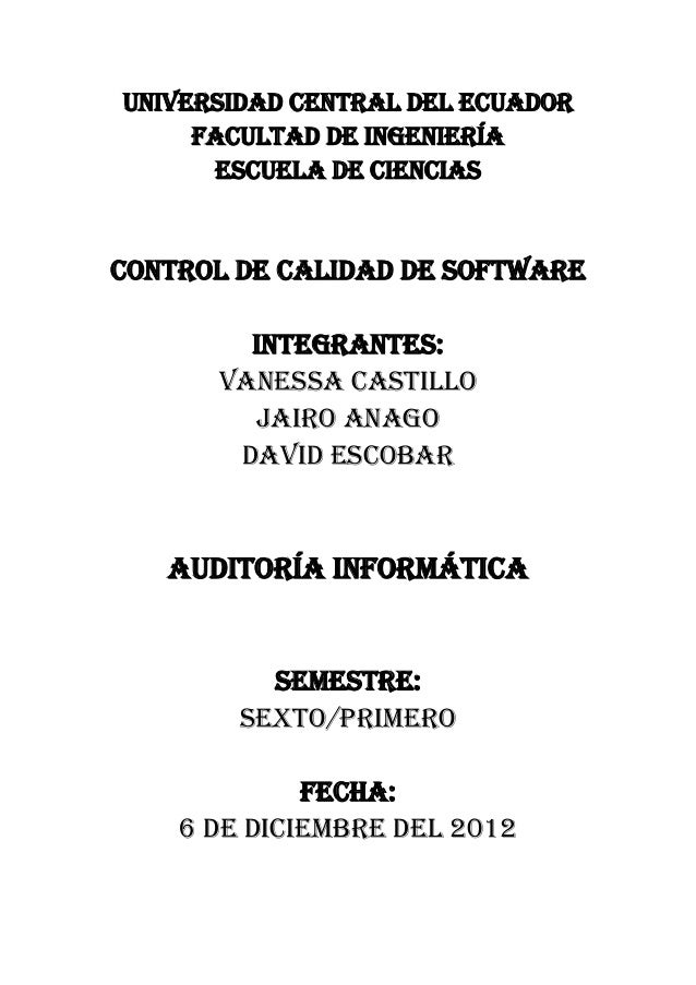 UNIVERSIDAD CENTRAL DEL ECUADOR     FACULTAD DE INGENIERÍA      ESCUELA DE CIENCIASCONTROL DE CALIDAD DE SOFTWARE        I...