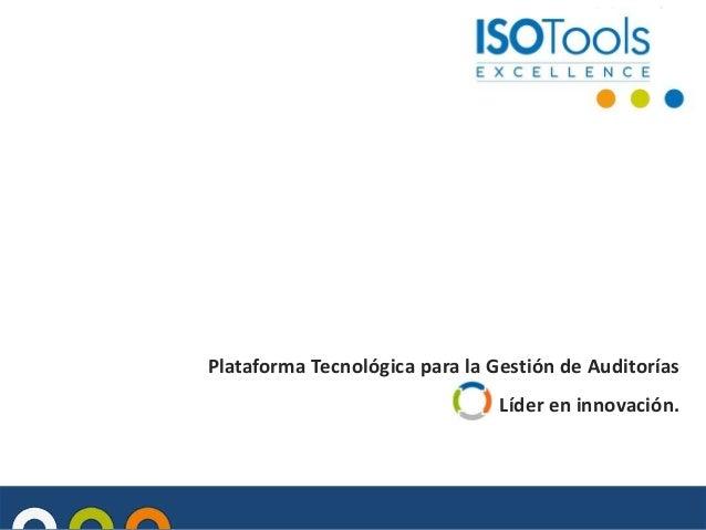 Plataforma Tecnológica para la Gestión de Auditorías Líder en innovación.