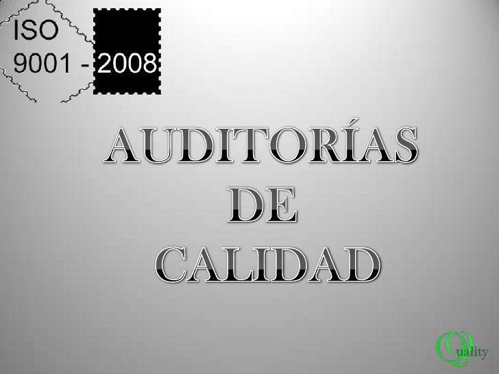 AUDITORÍAS <br />DE <br />CALIDAD<br />