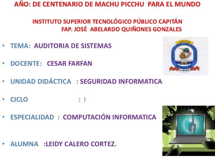 AÑO: DE CENTENARIO DE MACHU PICCHU  PARA EL MUNDO<br />INSTITUTO SUPERIOR TECNOLÓGICO PÚBLICO CAPITÁN <br />              ...