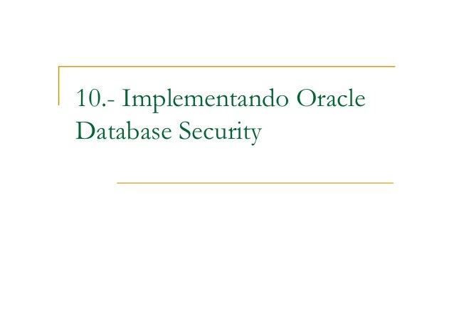 10.- Implementando OracleDatabase Security