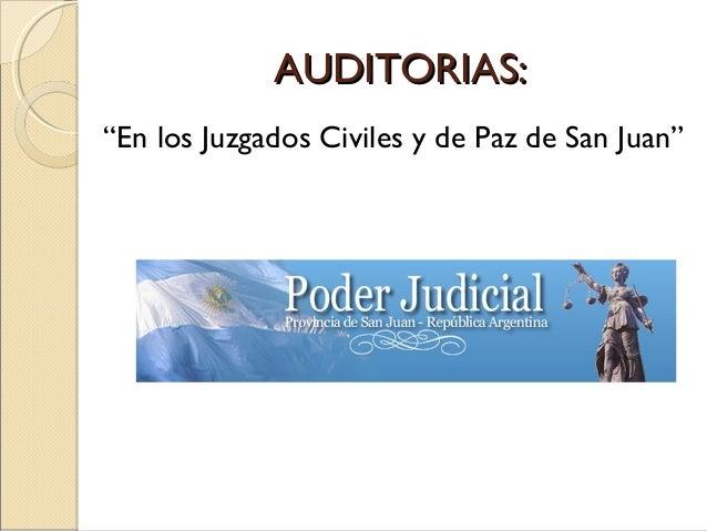 """AUDITORIAS:AUDITORIAS: """"En los Juzgados Civiles y de Paz de San Juan"""""""