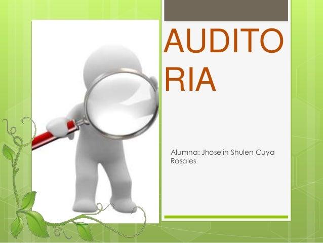 AUDITO RIA Alumna: Jhoselin Shulen Cuya Rosales