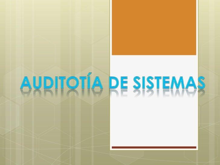 IMPORTANCIA DE LA             AUDITORIA DE SISTEMAS   La auditoria de sistemas, permite mostrar las debilidades y las    ...